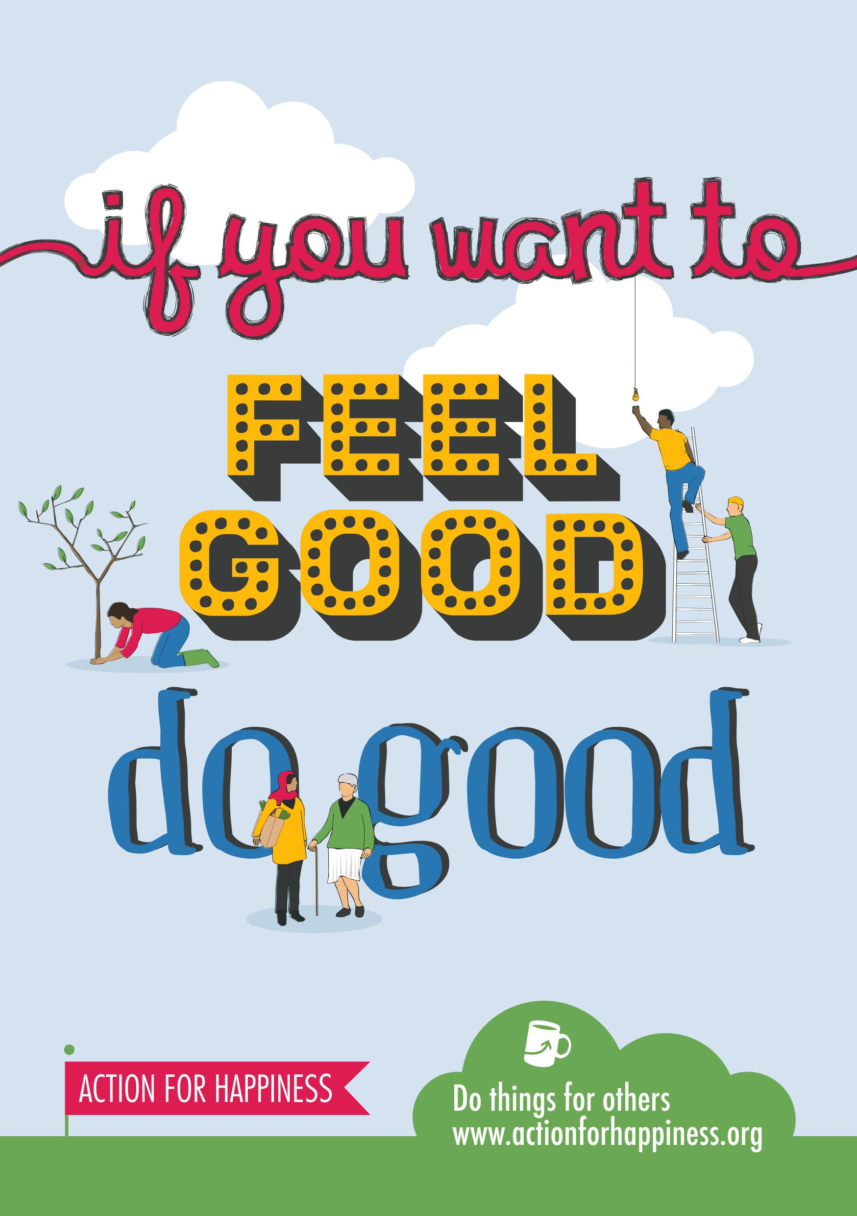 If you want to feel good do good